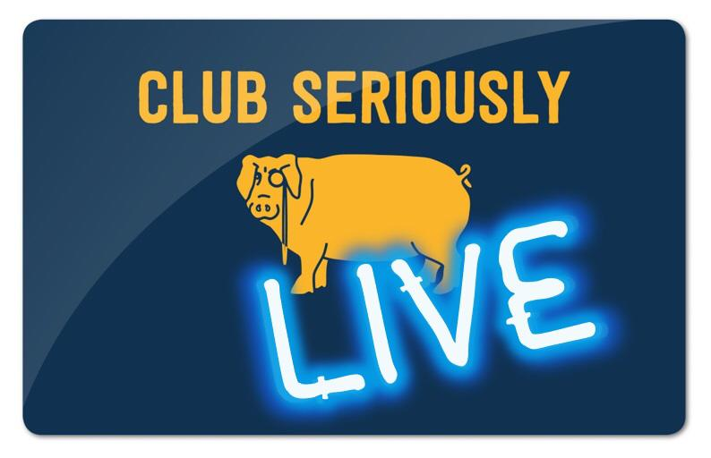 Club Seriously Live Has Launched!